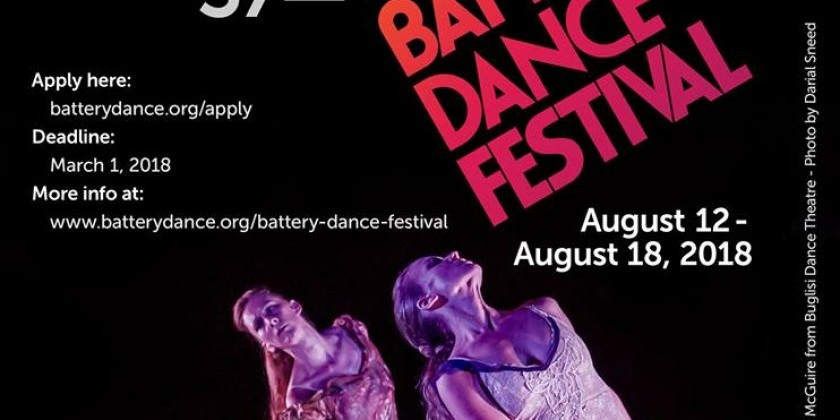 Battery Dance Now Accepting Applications for the 37th Annual Battery Dance Festival. DEADLINE: March 1, 2018