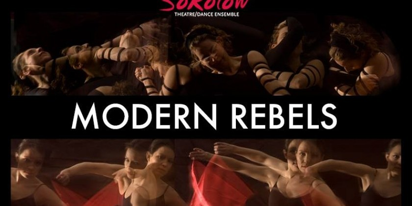 The Sokolow Theater/Dance Ensemble presents MODERN REBELS: A program of Modern & Contemporary Dances