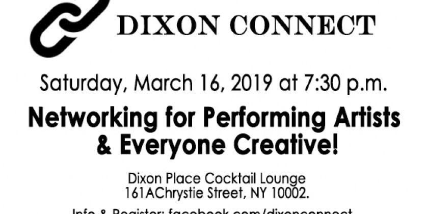 Dixon Connect - Networking for performing artists & everyone creative - 3.16.19