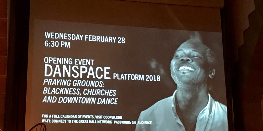 Opening Night of Danspace Project 2018 DANCING PLATFORM PRAYING GROUNDS: BLACKNESS, CHURCHES AND DOWNTOWN DANCE curated by Reggie Wilson