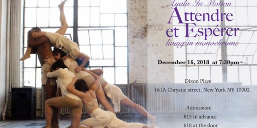 "AYALIS IN MOTION presents the World Premier of ""Attendre et Espérer"""