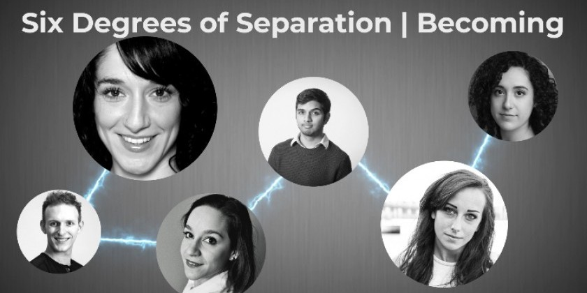 Six Degrees of Separation: Becoming