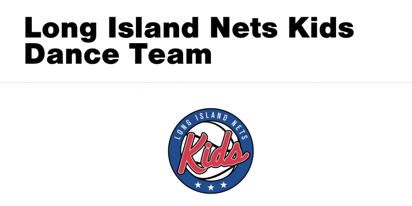 The Long Island Nets are recruiting a Kids Dance Team!