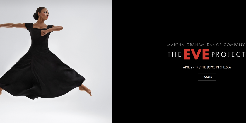 "Martha Graham Dance Company returns to The Joyce Theater with ""The EVE Project"""