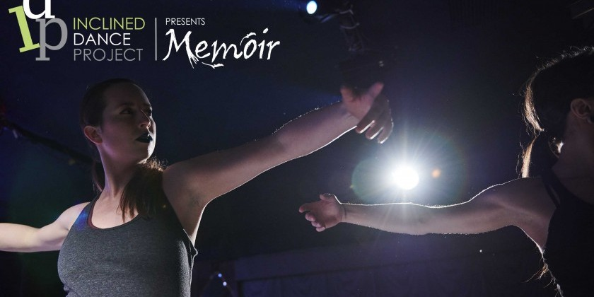 "Inclined Dance Project presents ""Memoir"""