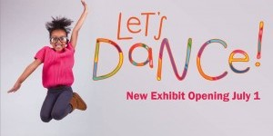 "New Exhibit ""Let's Dance!"" Opens At The Children's Museum of Manhattan  July 1st"