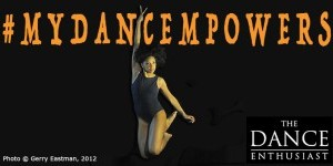 A Postcard from The Dance Enthusiast: #MyDancEmpowers Photo Contest