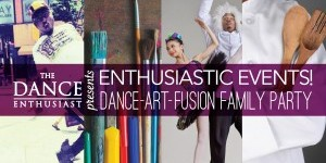 Save The Date: Oct 13, 2015 - THE DANCE ENTHUSIAST'S Dance-Art-Fusion-Family Party is Rescheduled