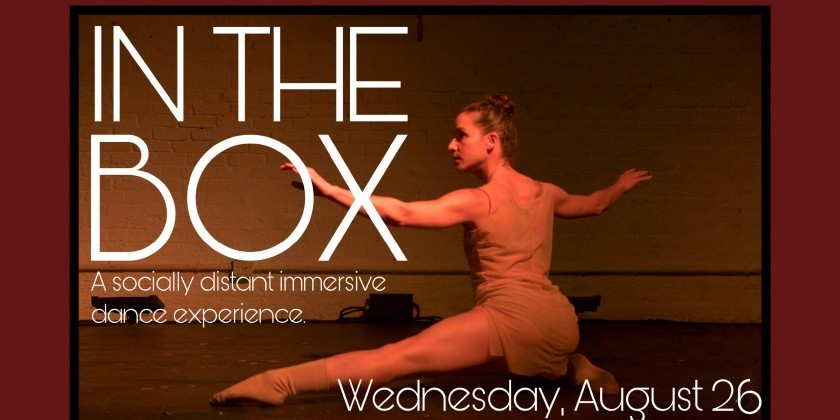 HARTFORD, CT: In The Box: A Socially Distant Immersive Dance Experience