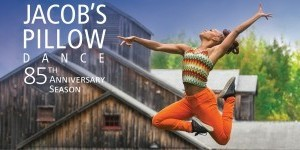 Jacob's Pillow Dance Festival's  85th Anniversary Season