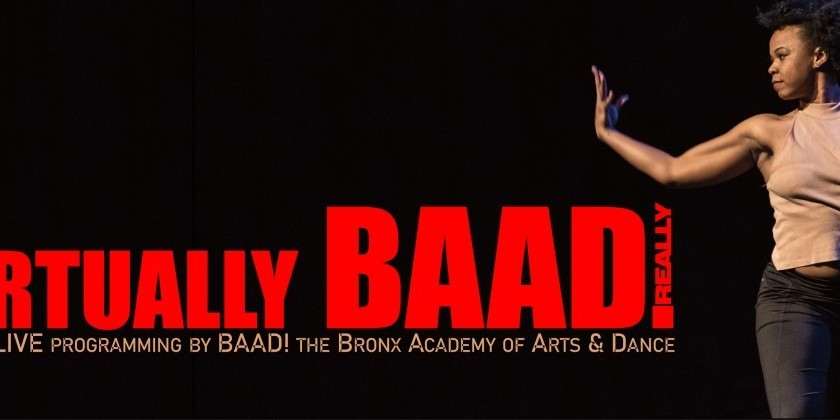 Virtually BAAD: Online Live Programming by BAAD/Bronx Academy of Arts and Dance