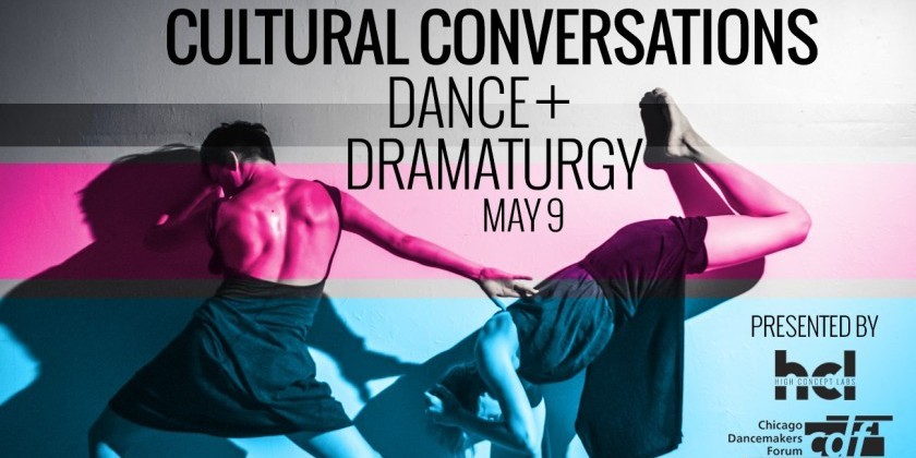 "CHICAGO, IL: hcl and CDF partner on ""Cultural Conversations"" about Dance and Dramaturgy"
