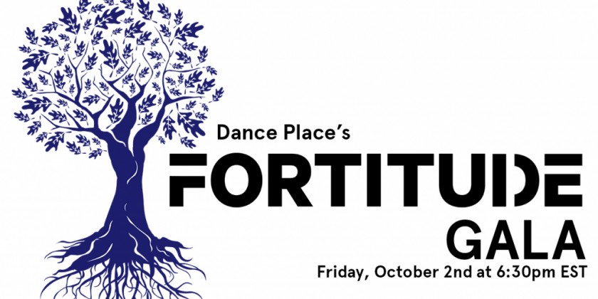Celebrate Dance Place's 40th Anniversary, FORTITUDE!