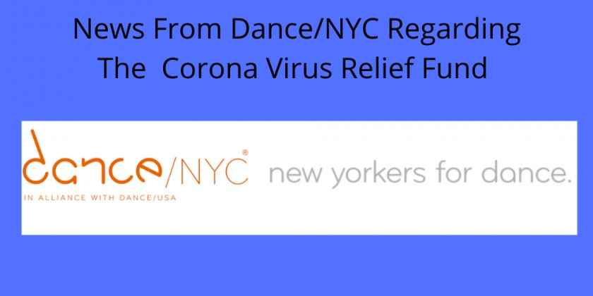 From Dance NYC- Coronavirus Dance Relief Fund - Freelance Dance Workers May Applications Open Until May 13th at 5pm