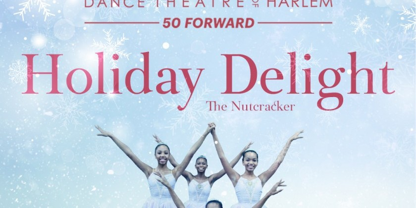 Dance Theatre of Harlem's Holiday Delight