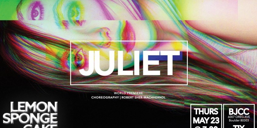 "BOULDER, CO: ""JULIET"" - a world premiere by Lemon Sponge Cake Contemporary Ballet"