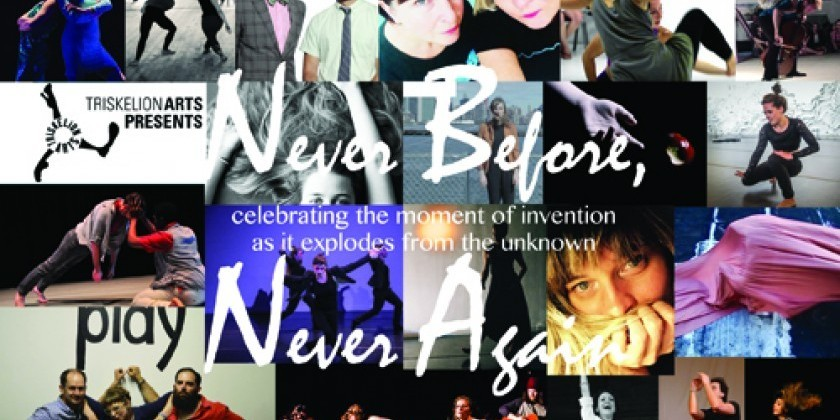 Triskelion Arts Presents... Never Before, Never Again