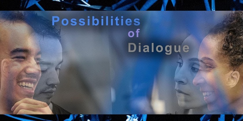 Possibilities of Dialogue: An Interactive, Online Event