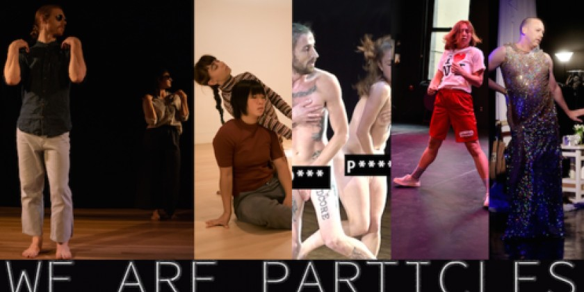 """We Are Particles"" by Katelyn Halpern & Dancers"