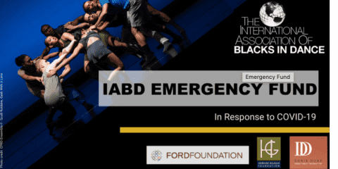 COVID-19 RELIEF : THE INTERNATIONAL ASSOCIATION OF BLACKS IN DANCE, INC. EMERGENCY FUND Special Opportunity for NYC Artists