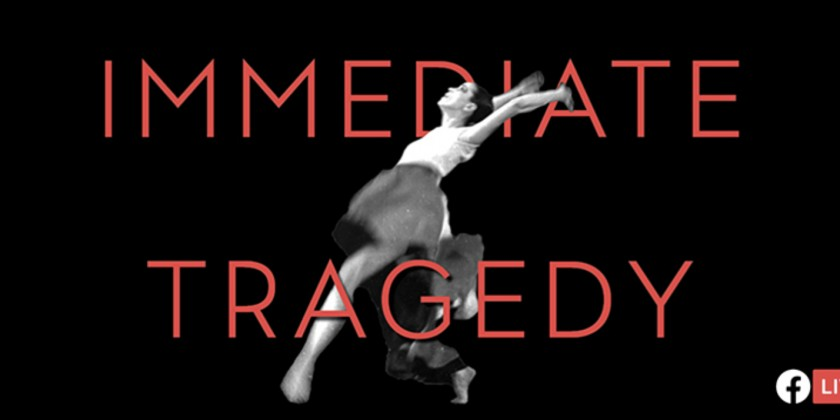 "Martha Graham Dance & The Soraya present the World Premiere of ""Immediate Tragedy"""