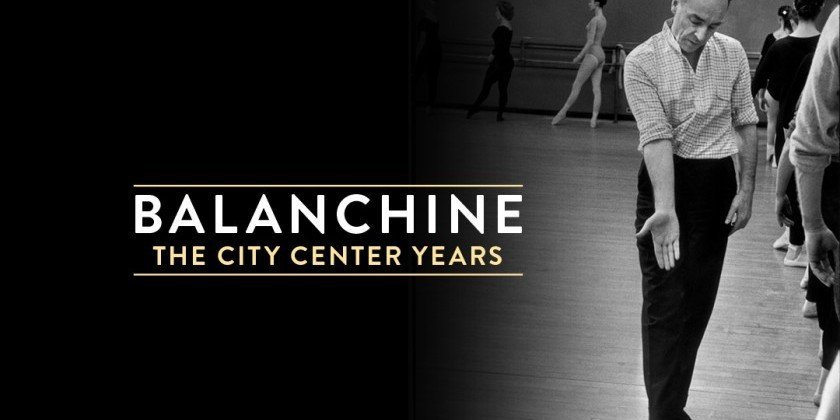 """Balanchine: The City Center Years"" at New York City Center"