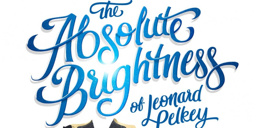 """The Absolute Brightness of Leonard Pelkey"" at Westside Theatre"