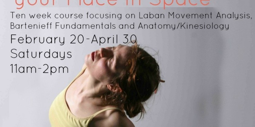 "Laban Movement Analysis, Bartenieff Fundamentals & Anatomy/Kinesiology: ""Choosing your Place in Space"""