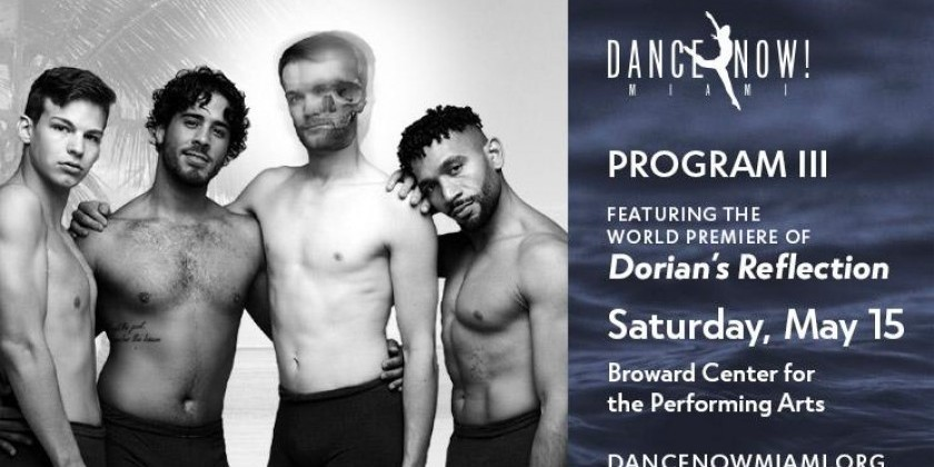 "FORT LAUDERDALE, FL: Dance NOW! Miami presents ""Dorian's Reflection"""