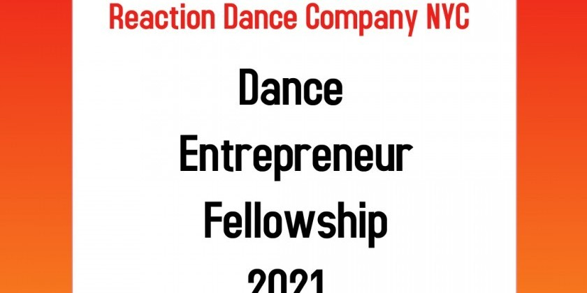 Reaction Dance Company's 6-month Dance Entrepreneur Fellowship 2021
