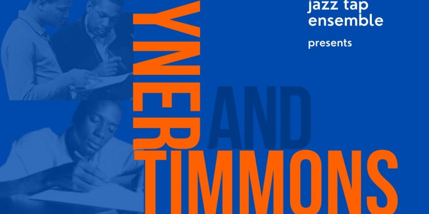 "The Philadelphia Jazz Tap Ensemble presents ""Tyner and Timmons"""