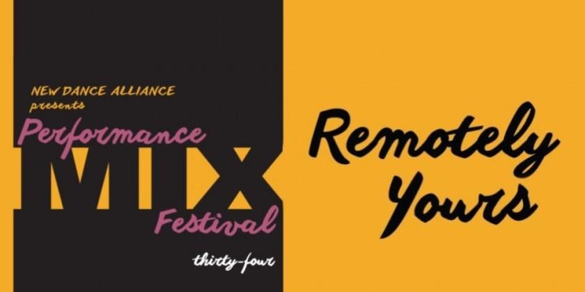 Performance Mix Festival #34: Remotely Yours