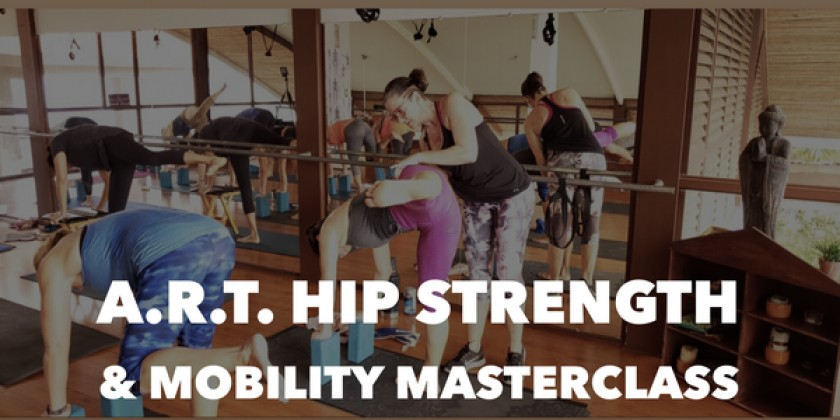 The A.R.T. Hip Strength & Mobility Master Class is now available for streaming purchase