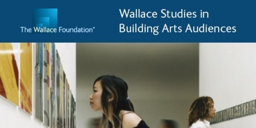 New Wallace Foundation Guide Details How Arts Organizations Can Use Market Research to Strengthen Audience-Building Efforts