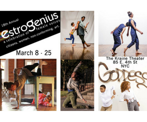 The Estrogenius Festival takes place March 8-25, 2018 at the Kraine Theater