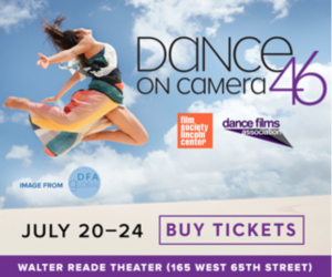 Dance Films Association Dance on Camera Festival Runs from July 20th through July 24th