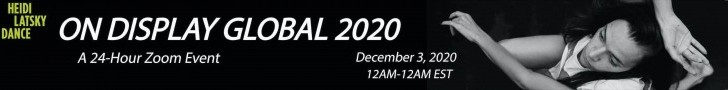 A black and white image with a dancer posed on the ground with text stating: ON DISPLAY GLOBAL 2020, A 24-Hour Zoom Event. December 3, 2020 from 12AM-12AM EST.