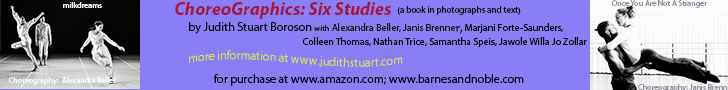 Judith Stuart Boroson's ChoreoGraphics: Six Studies (in photos and text) is available for purchase at Amazon.com, Barnesandnoble.com, and Gardner's(UK).  More information at www.judithstuart.com
